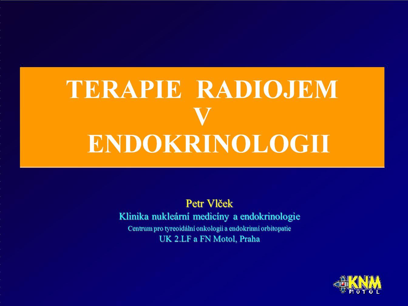 Radiojód 123 I, 131 I (NaI) vychytávání jodidovou pumpou, organifikace 123 I T½ 13 hod, 159 keV, γ 131 I T½ 8 dní, γ 364 keV, β, 0,61MeV, dolet β částic – prům.