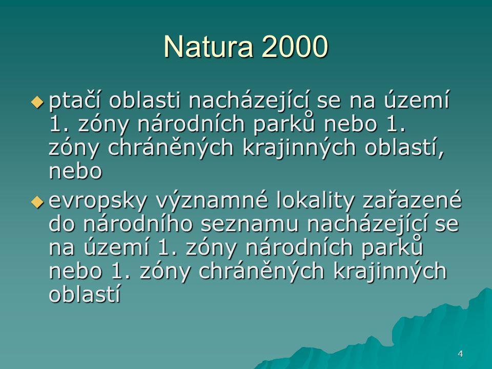 4 Natura 2000  ptačí oblasti nacházející se na území 1. zóny národních parků nebo 1. zóny chráněných krajinných oblastí, nebo  evropsky významné lok