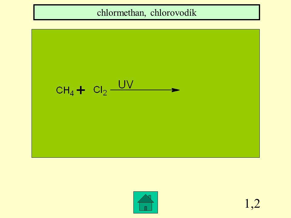 1,1 CH 4 + O 2 oxid uhličitý, voda