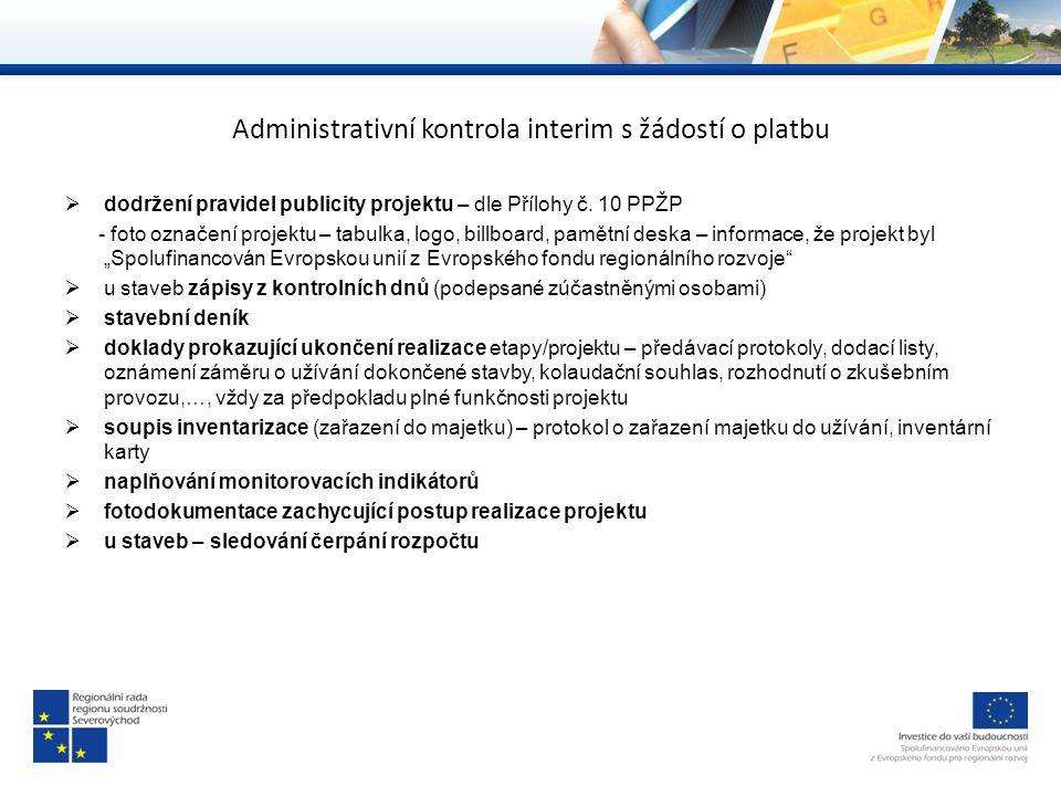 Administrativní kontrola interim s žádostí o platbu  dodržení pravidel publicity projektu – dle Přílohy č. 10 PPŽP - foto označení projektu – tabulka