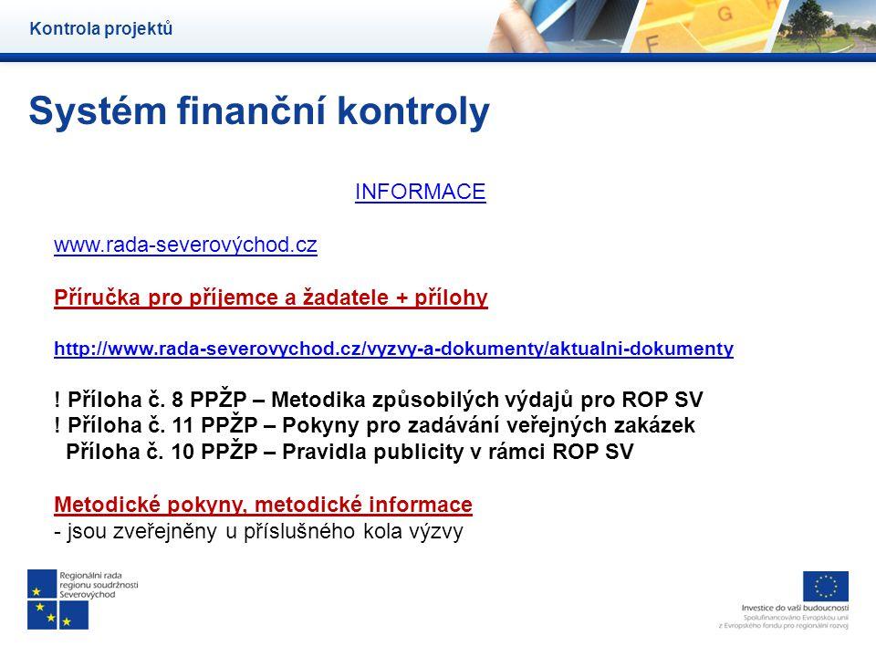 Systém finanční kontroly Kontrola projektů INFORMACE www.rada-severovýchod.cz Příručka pro příjemce a žadatele + přílohy http://www.rada-severovychod.