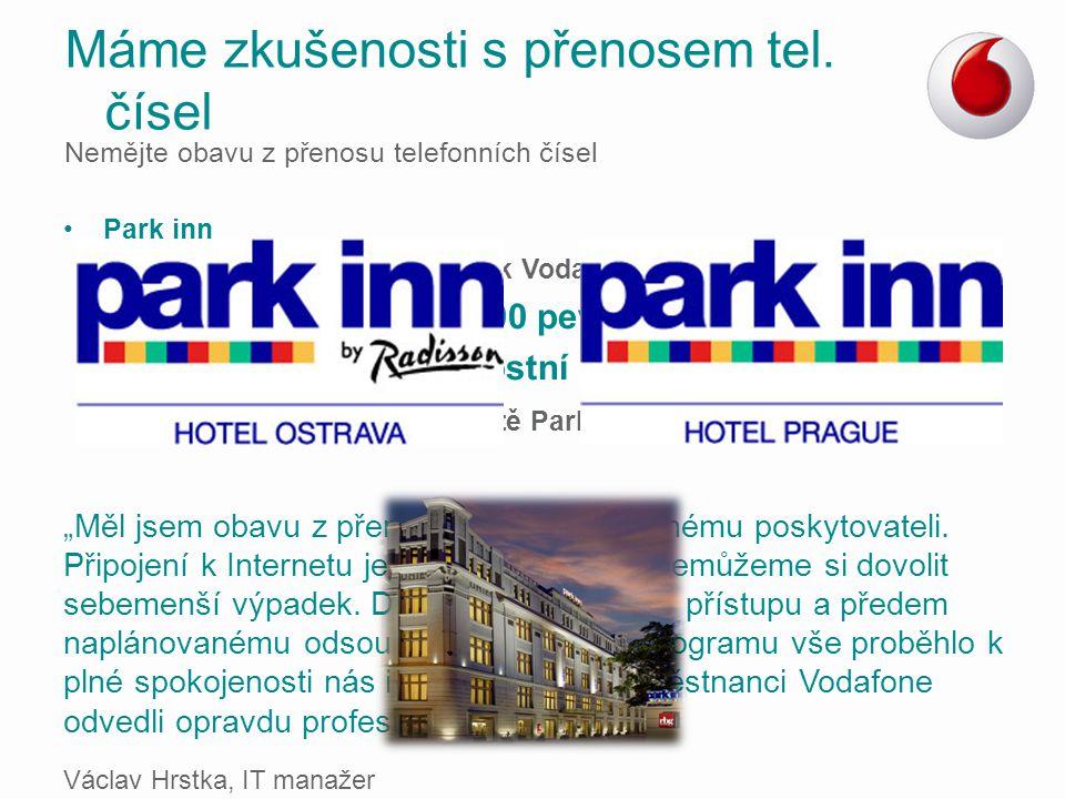 Park inn –Celkový počet převáděný k Vodafonu: 123 SIM a 2000 pevných čísel Vysokorychlostní připojení k internetu pro: hotely sítě Park Inn, včetně zá