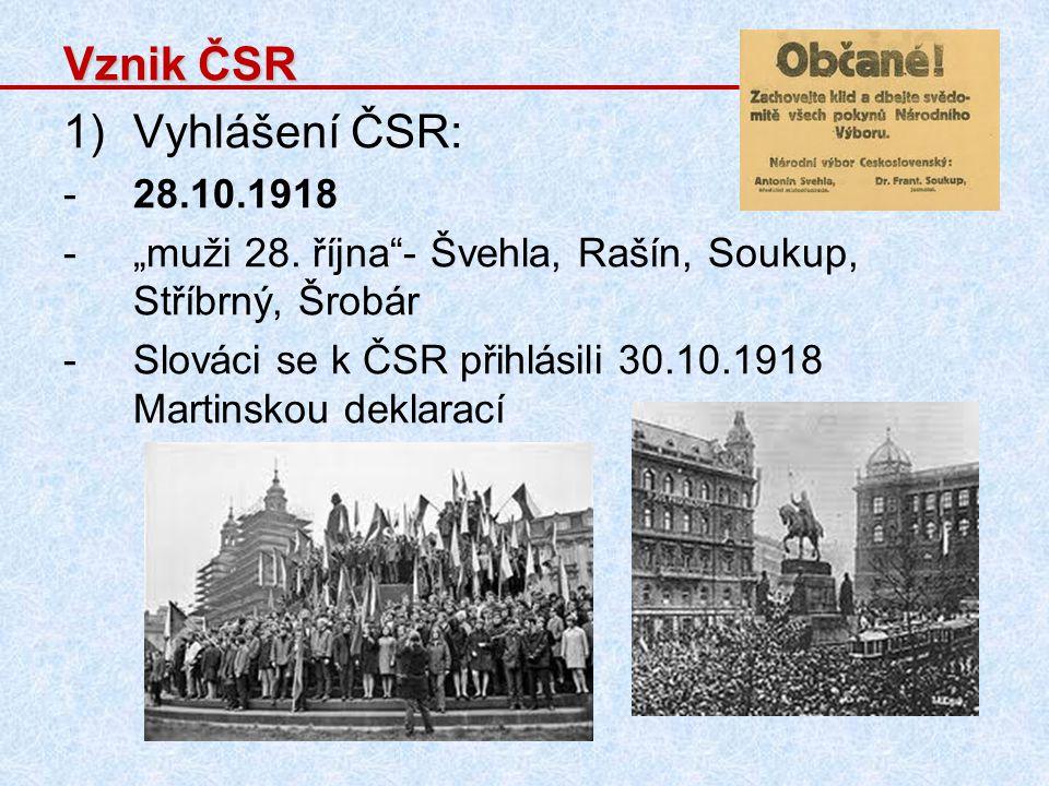 """Vznik ČSR 1)Vyhlášení ČSR: -28.10.1918 -""""muži 28."""