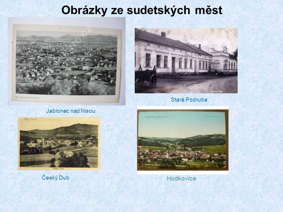 Obrázky ze sudetských měst Hodkovice Jablonec nad Nisou Stará Podruba Český Dub