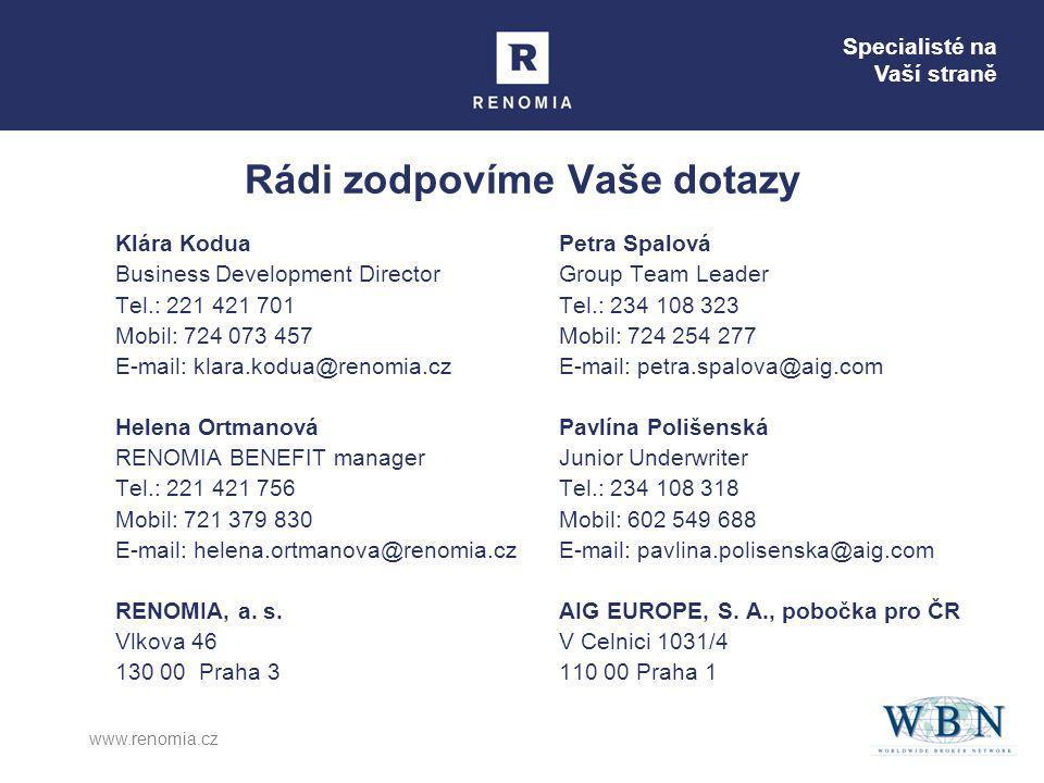 Specialisté na Vaší straně www.renomia.cz Rádi zodpovíme Vaše dotazy Klára Kodua Business Development Director Tel.: 221 421 701 Mobil: 724 073 457 E-