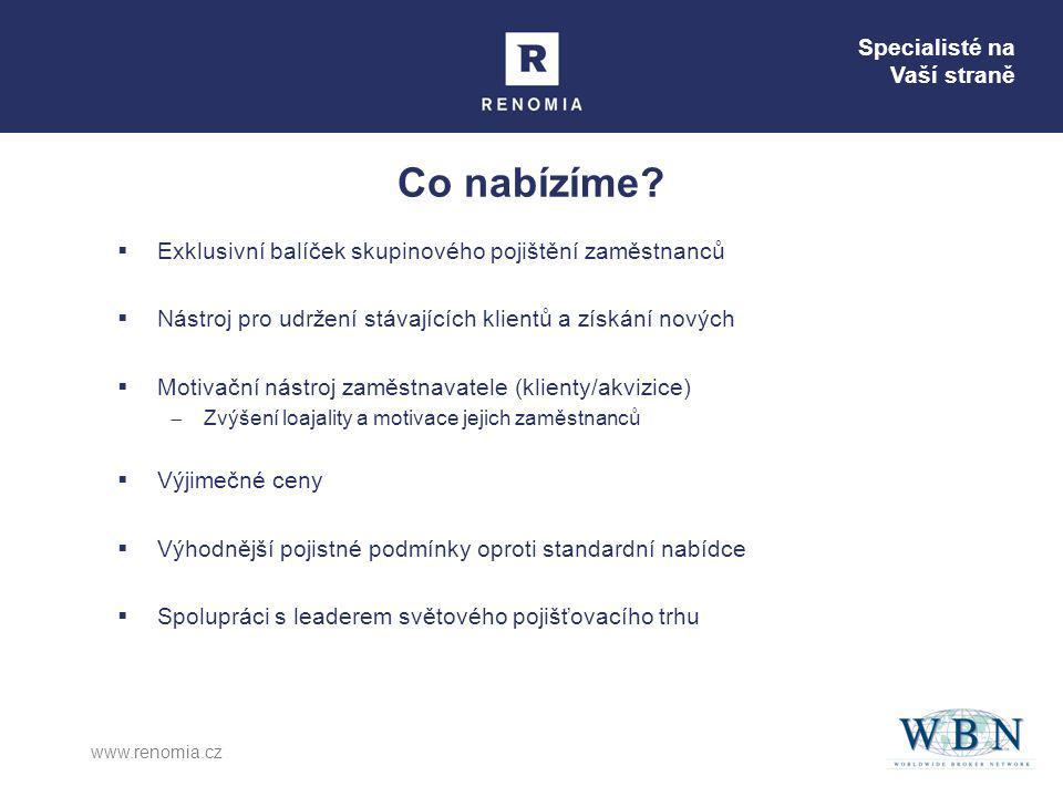 Specialisté na Vaší straně www.renomia.cz Co nabízíme?  Exklusivní balíček skupinového pojištění zaměstnanců  Nástroj pro udržení stávajících klient