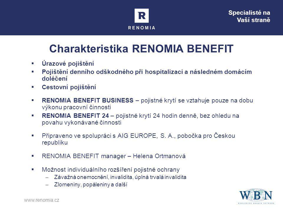 Specialisté na Vaší straně www.renomia.cz Charakteristika RENOMIA BENEFIT  Úrazové pojištění  Pojištění denního odškodného při hospitalizaci a násle