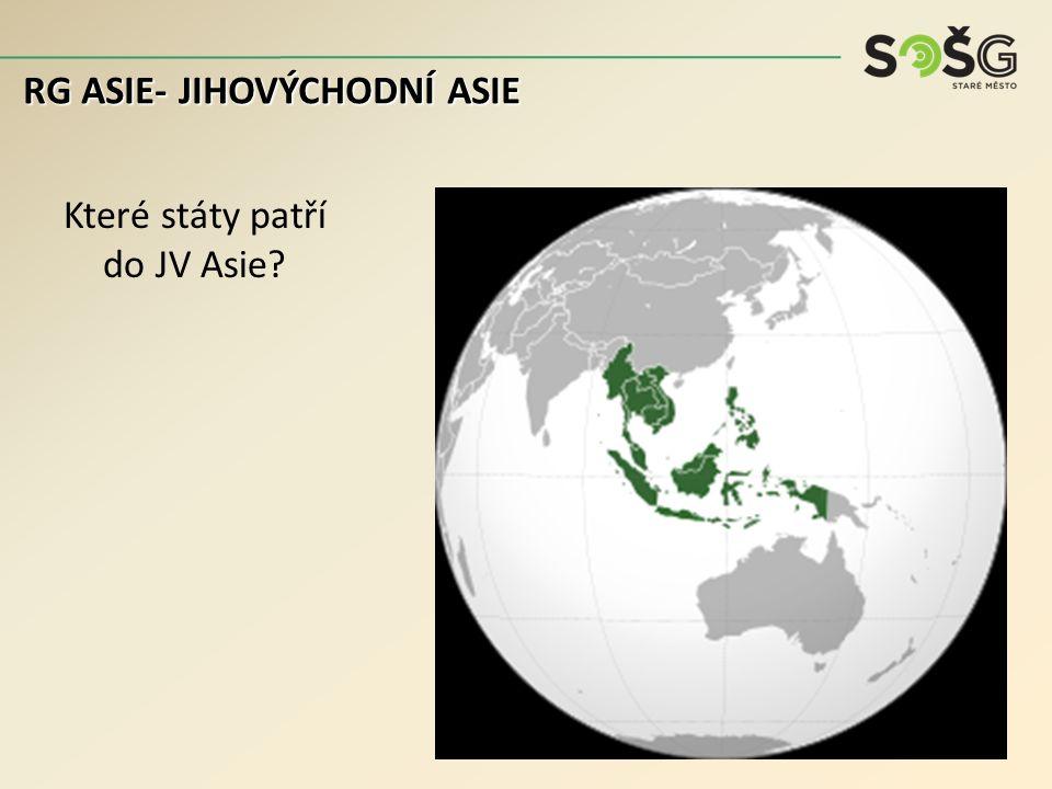 Které státy patří do JV Asie RG ASIE- JIHOVÝCHODNÍ ASIE