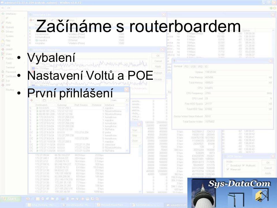 Začínáme s routerboardem Vybalení Nastavení Voltů a POE První přihlášení
