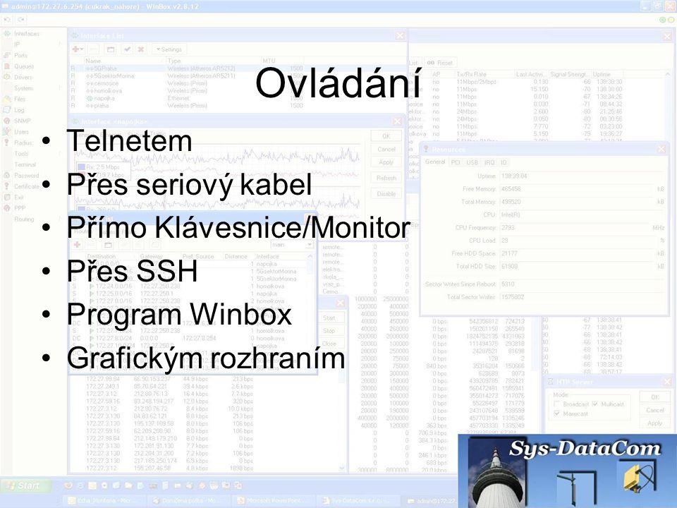 Ovládání Telnetem Přes seriový kabel Přímo Klávesnice/Monitor Přes SSH Program Winbox Grafickým rozhraním