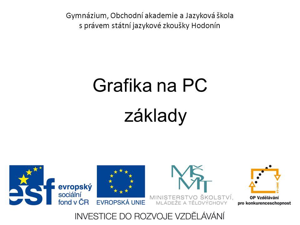 Gymnázium, Obchodní akademie a Jazyková škola s právem státní jazykové zkoušky Hodonín Grafika na PC základy