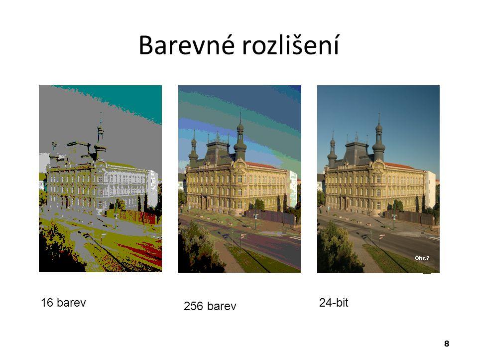 8 Barevné rozlišení 16 barev 256 barev 24-bit