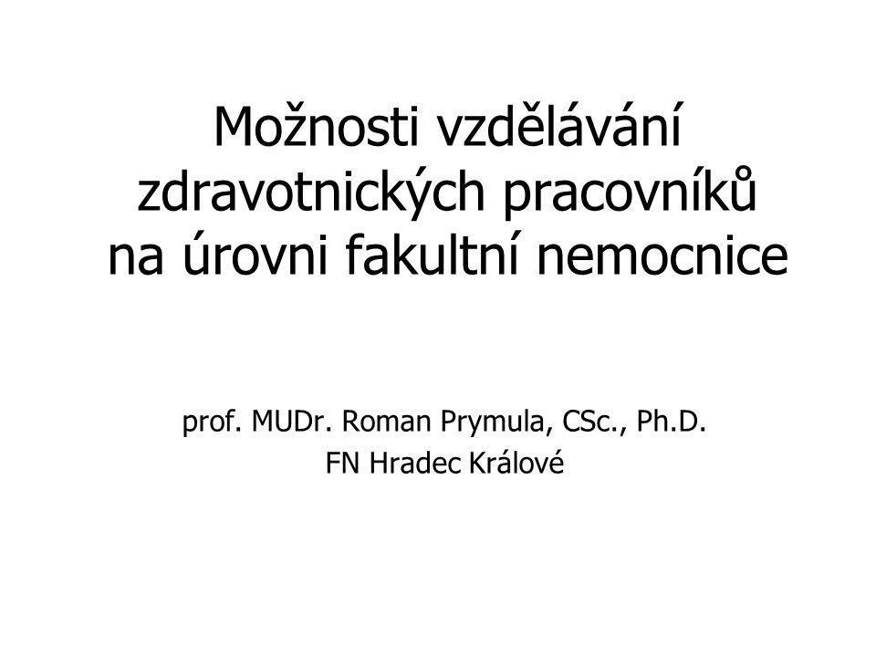 Možnosti vzdělávání zdravotnických pracovníků na úrovni fakultní nemocnice prof.