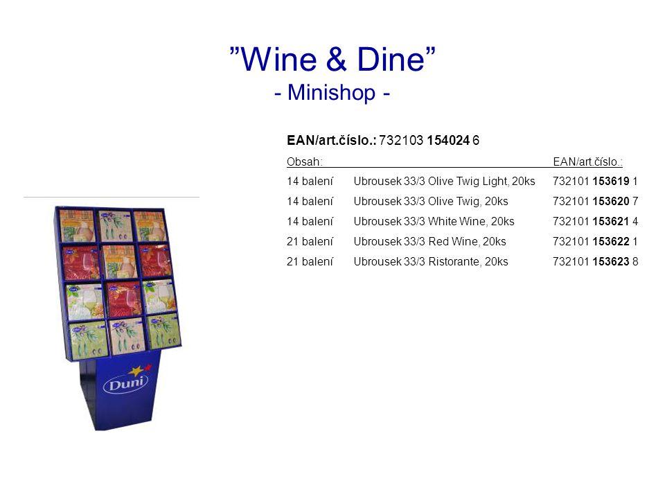 Wine & Dine - Minishop - EAN/art.číslo.: 732103 154024 6 Obsah:EAN/art.číslo.: 14 baleníUbrousek 33/3 Olive Twig Light, 20ks732101 153619 1 14 baleníUbrousek 33/3 Olive Twig, 20ks732101 153620 7 14 baleníUbrousek 33/3 White Wine, 20ks732101 153621 4 21 baleníUbrousek 33/3 Red Wine, 20ks732101 153622 1 21 baleníUbrousek 33/3 Ristorante, 20ks732101 153623 8