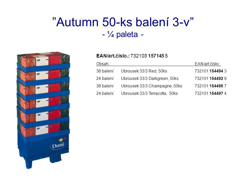 Autumn 50-ks balení 3-v - ¼ paleta - EAN/art.číslo.: 732103 157145 5 Obsah:EAN/art.číslo.: 36 baleníUbrousek 33/3 Red, 50ks732101 154494 3 24 baleníUbrousek 33/3 Darkgreen, 50ks732101 154492 9 36 baleníUbrousek 33/3 Champagne, 50ks732101 154496 7 24 baleníUbrousek 33/3 Terracotta, 50ks732101 154497 4