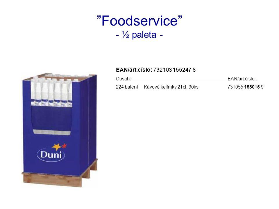 Foodservice - ½ paleta - EAN/art.číslo: 732103 155247 8 Obsah:EAN/art.číslo.: 224 baleníKávové kelímky 21cl, 30ks731055 155015 9