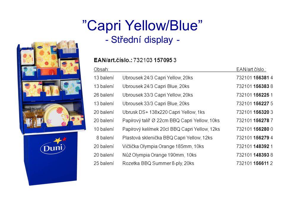 Capri Yellow/Blue - Střední display - EAN/art.číslo.: 732103 157095 3 Obsah:EAN/art.číslo.: 13 baleníUbrousek 24/3 Capri Yellow, 20ks732101 156381 4 13 baleníUbrousek 24/3 Capri Blue, 20ks732101 156383 8 26 baleníUbrousek 33/3 Capri Yellow, 20ks732101 156225 1 13 baleníUbrousek 33/3 Capri Blue, 20ks732101 156227 5 20 baleníUbrusk DS+ 138x220 Capri Yellow, 1ks732101 156320 3 20 baleníPapírový talíř Ø 22cm BBQ Capri Yellow, 10ks732101 156278 7 10 baleníPapírový kelímek 20cl BBQ Capri Yellow, 12ks732101 156280 0 8 baleníPlastová sklenička BBQ Capri Yellow, 12ks732101 156279 4 20 baleníVičlička Olympia Orange 185mm, 10ks732101 148392 1 20 baleníNůž Olympia Orange 190mm, 10ks732101 148393 8 25 baleníRozetka BBQ Summer 8-ply, 20ks732101 156611 2