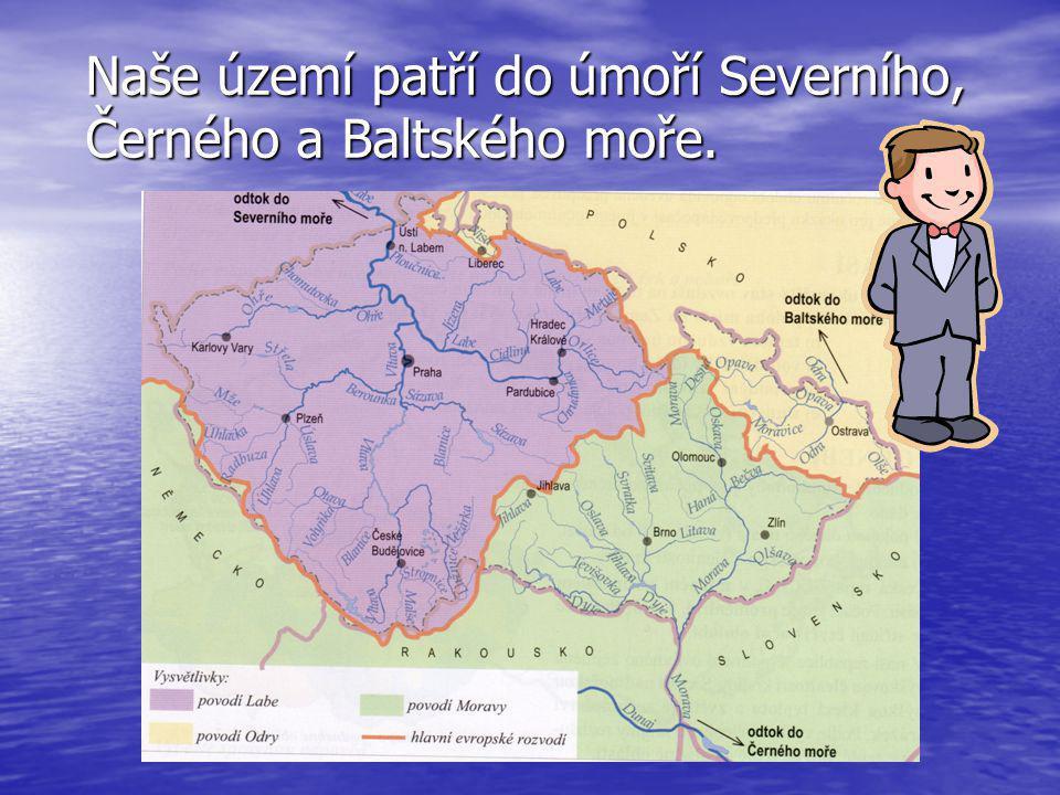 Naše území patří do úmoří Severního, Černého a Baltského moře.