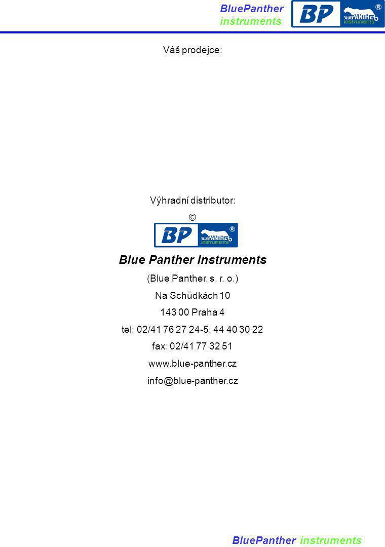 BluePanther instruments Váš prodejce: Výhradní distributor: © Blue Panther Instruments (Blue Panther, s. r. o.) Na Schůdkách 10 143 00 Praha 4 tel: 02