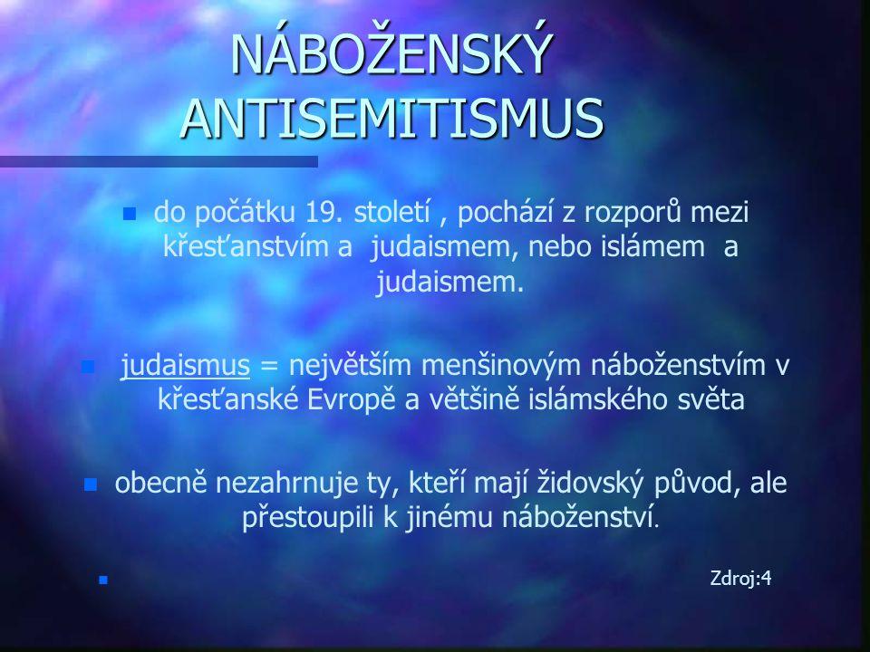 NÁBOŽENSKÝ ANTISEMITISMUS n n do počátku 19. století, pochází z rozporů mezi křesťanstvím a judaismem, nebo islámem a judaismem. n n judaismus = nejvě