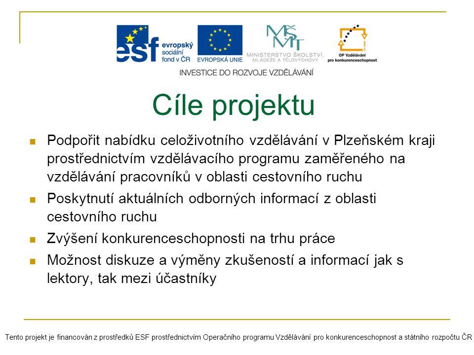 Cíle projektu Podpořit nabídku celoživotního vzdělávání v Plzeňském kraji prostřednictvím vzdělávacího programu zaměřeného na vzdělávání pracovníků v