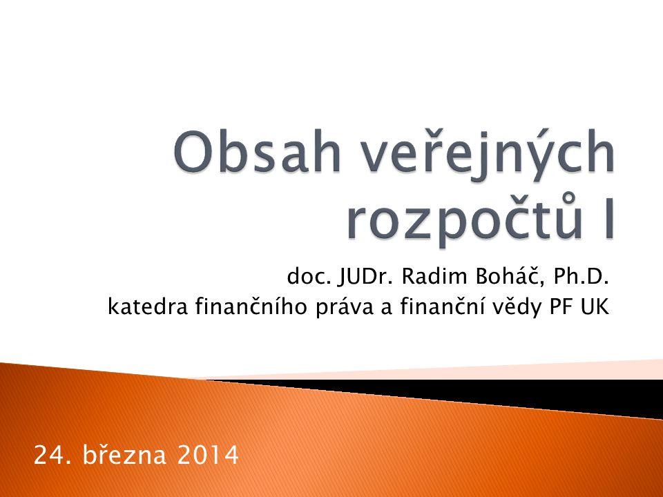 doc. JUDr. Radim Boháč, Ph.D. katedra finančního práva a finanční vědy PF UK 24. března 2014
