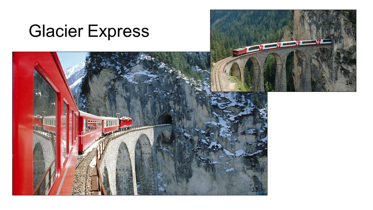 Glacier Express 13. 14.