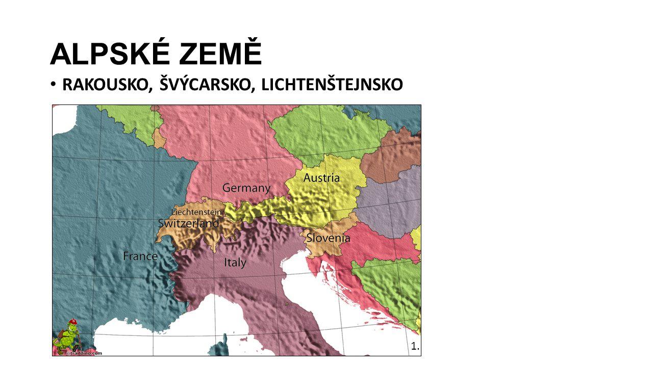 ALPSKÉ ZEMĚ RAKOUSKO, ŠVÝCARSKO, LICHTENŠTEJNSKO 1.
