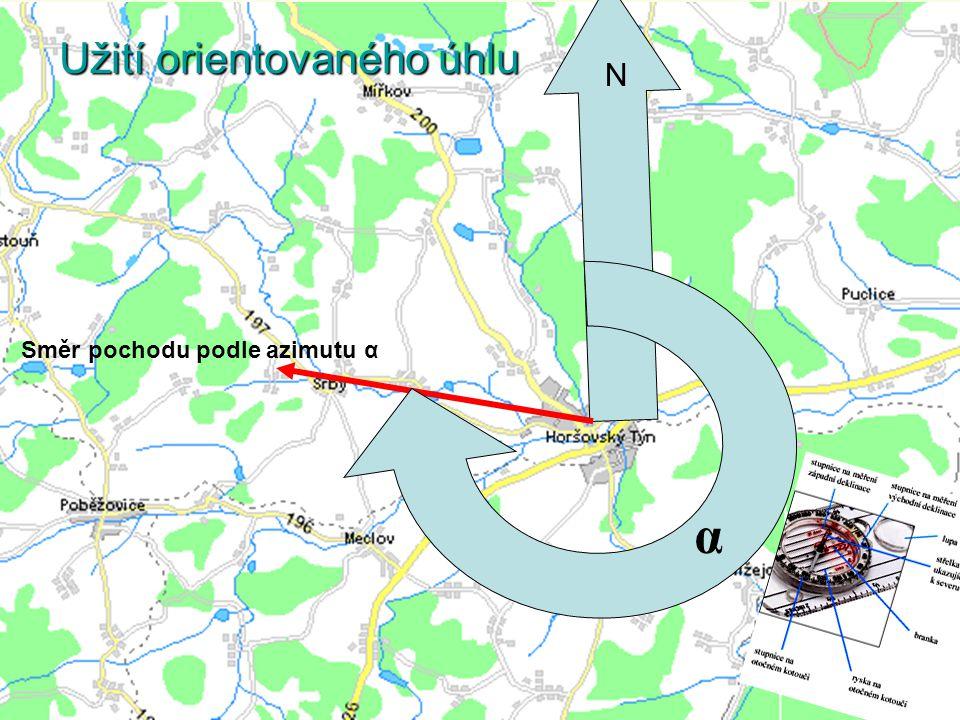 N Směr pochodu podle azimutu α Užití orientovaného úhlu α