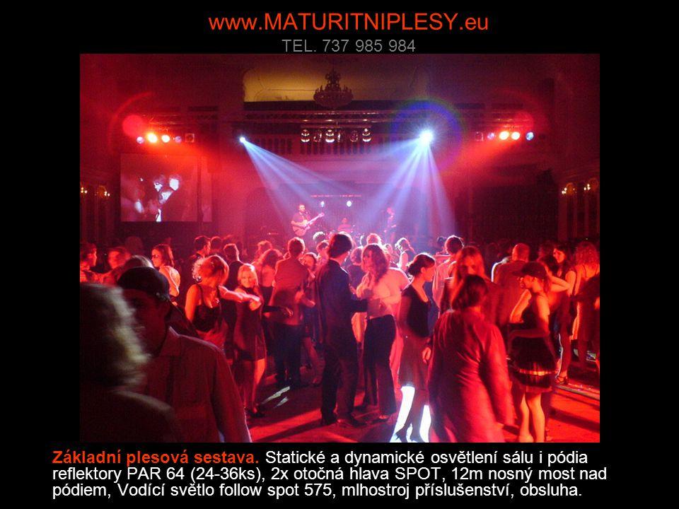 www.MATURITNIPLESY.eu TEL. 737 985 984 Základní plesová sestava.