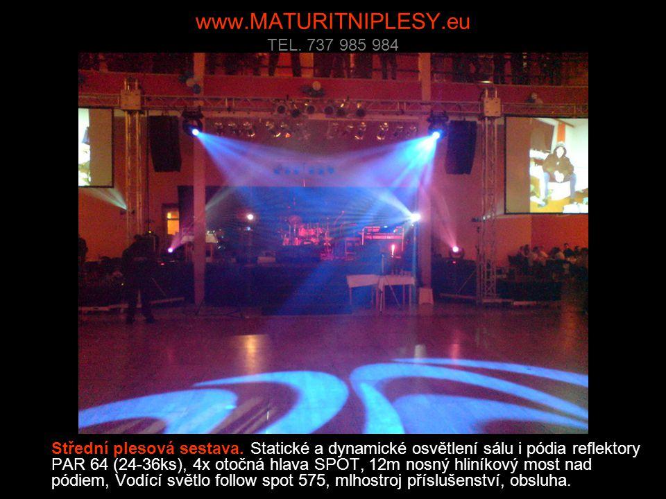 www.MATURITNIPLESY.eu TEL. 737 985 984 Střední plesová sestava.
