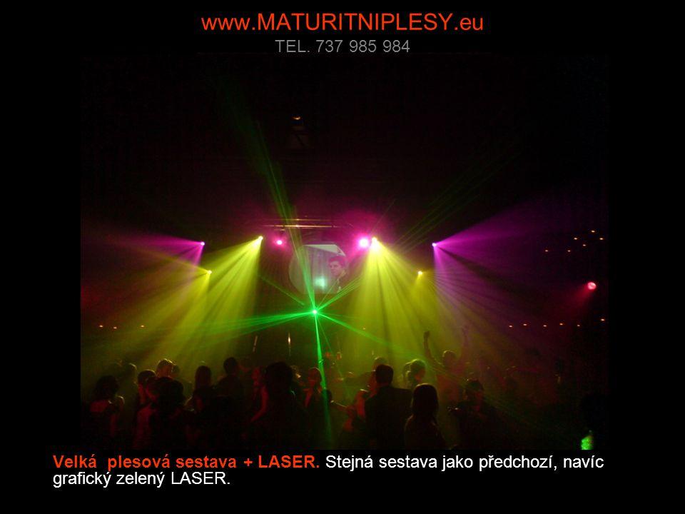 www.MATURITNIPLESY.eu TEL. 737 985 984 Velká plesová sestava + LASER.