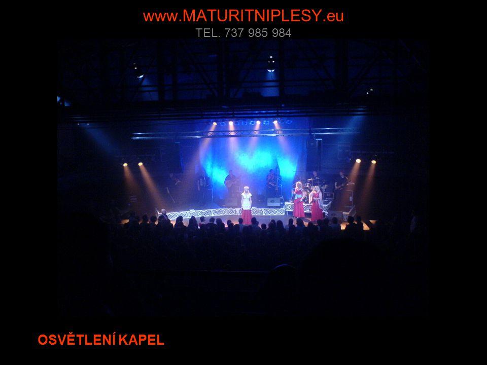 www.MATURITNIPLESY.eu TEL. 737 985 984 OSVĚTLENÍ KAPEL A jiné…