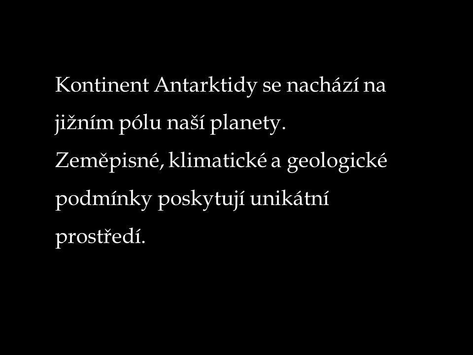 Kontinent Antarktidy se nachází na jižním pólu naší planety.