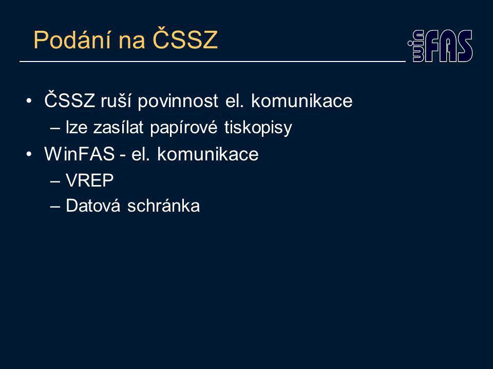Podání na ČSSZ ČSSZ ruší povinnost el. komunikace –lze zasílat papírové tiskopisy WinFAS - el.