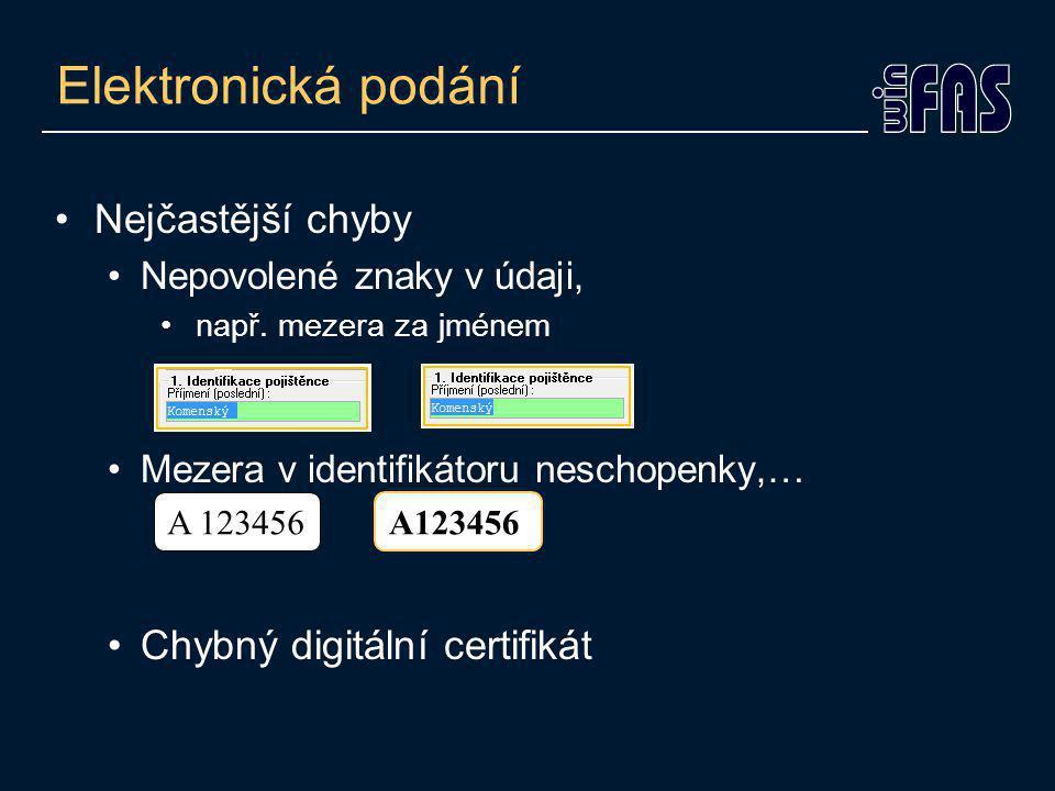 Elektronická podání Nejčastější chyby Nepovolené znaky v údaji, např.