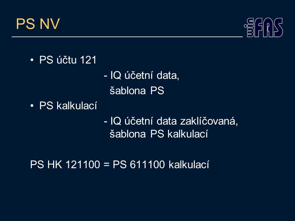 PS NV PS účtu 121 - IQ účetní data, šablona PS PS kalkulací - IQ účetní data zaklíčovaná, šablona PS kalkulací PS HK 121100 = PS 611100 kalkulací