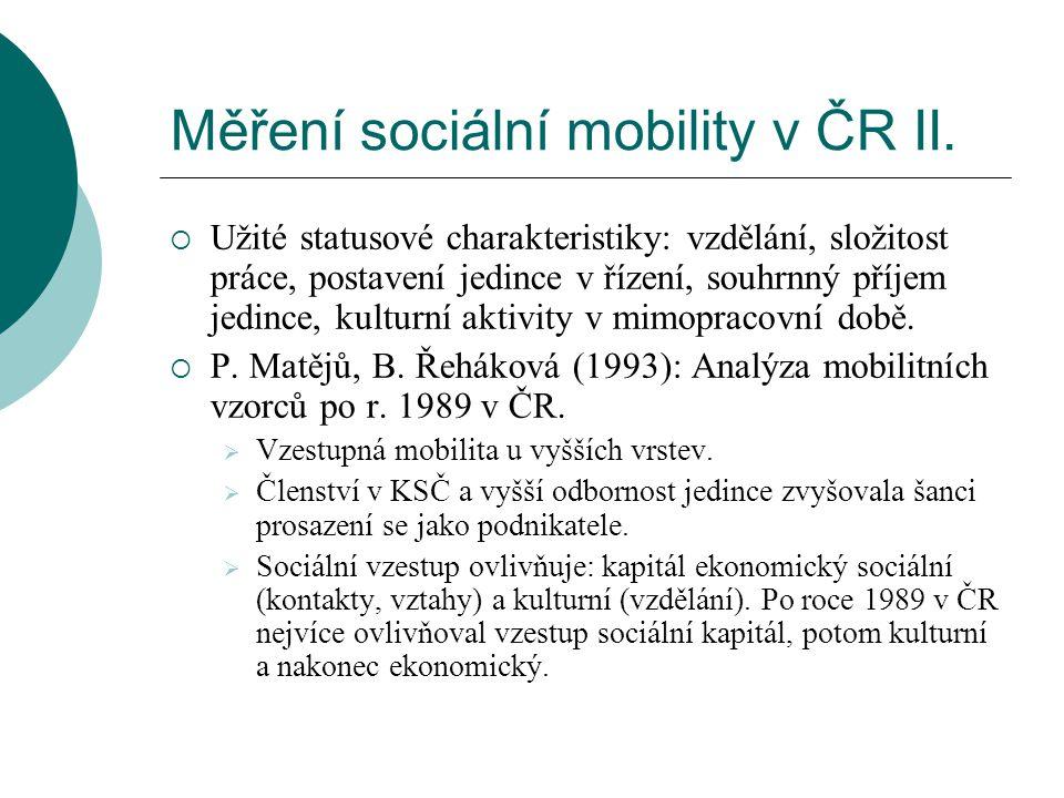 Měření sociální mobility v ČR II.  Užité statusové charakteristiky: vzdělání, složitost práce, postavení jedince v řízení, souhrnný příjem jedince, k