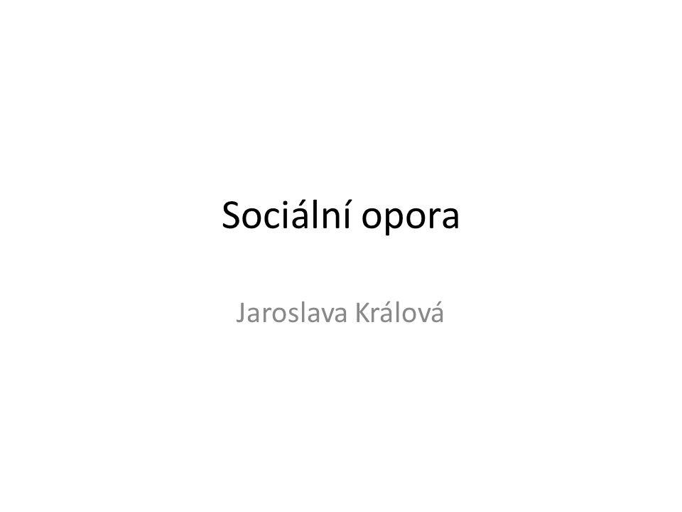 Sociální opora Jaroslava Králová