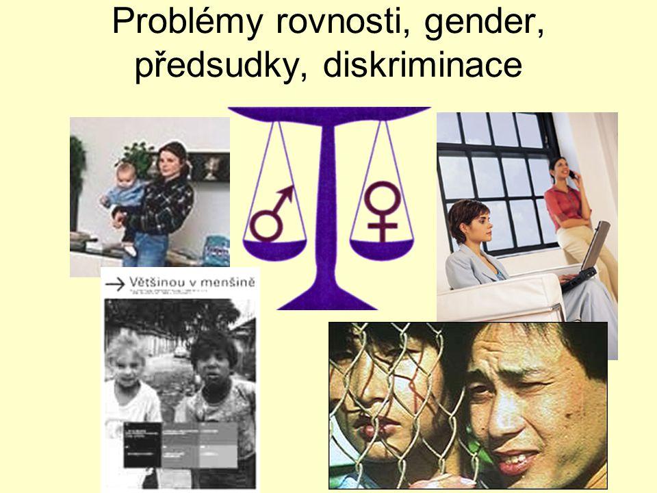 Problémy rovnosti, gender, předsudky, diskriminace