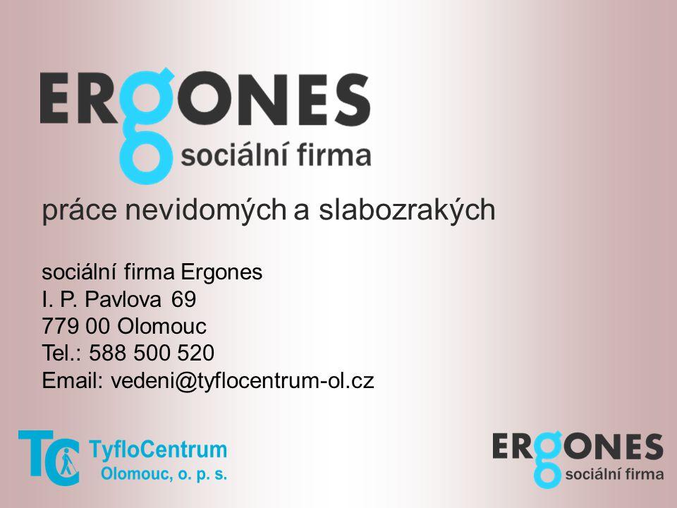 práce nevidomých a slabozrakých sociální firma Ergones I.