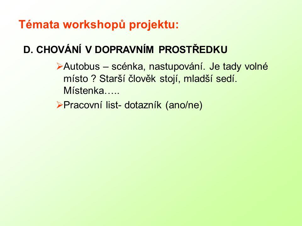 Témata workshopů projektu:  Autobus – scénka, nastupování.