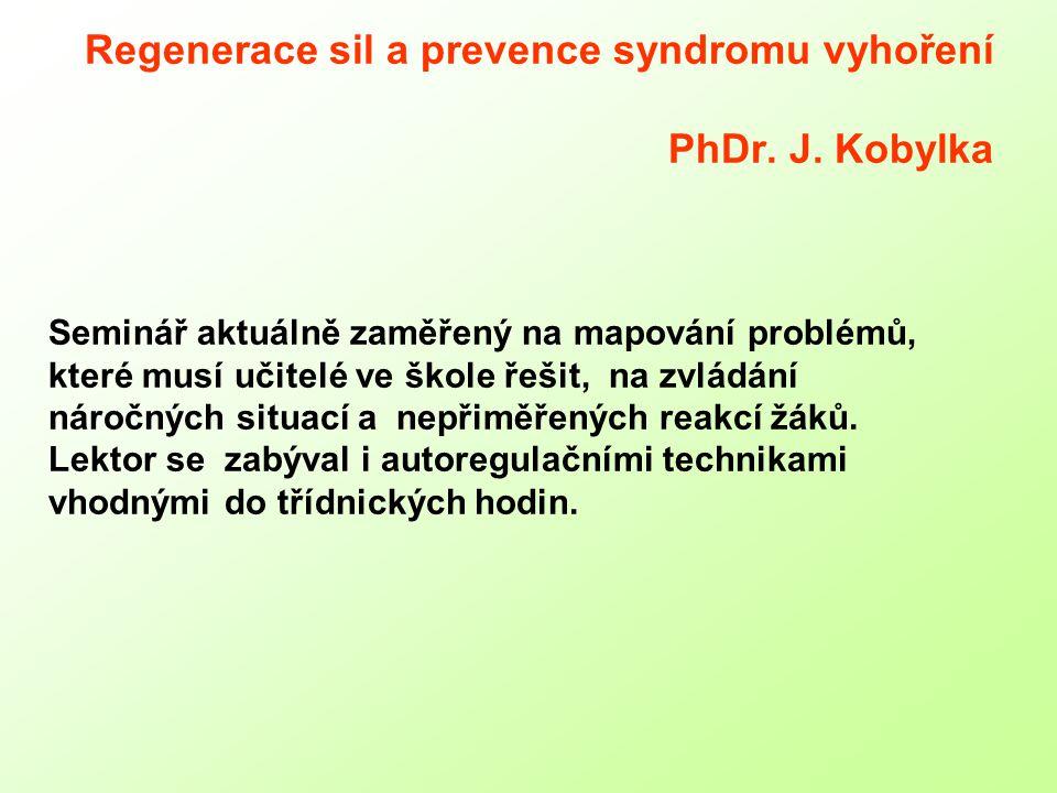 Regenerace sil a prevence syndromu vyhoření PhDr.J.