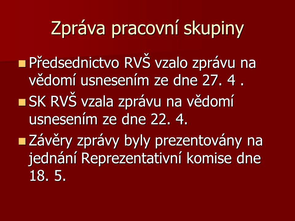 Zpráva pracovní skupiny Předsednictvo RVŠ vzalo zprávu na vědomí usnesením ze dne 27.