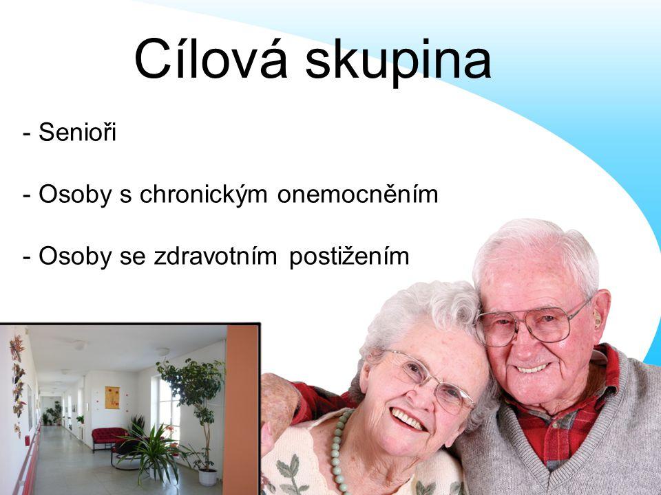 Cílová skupina - Senioři - Osoby s chronickým onemocněním - Osoby se zdravotním postižením