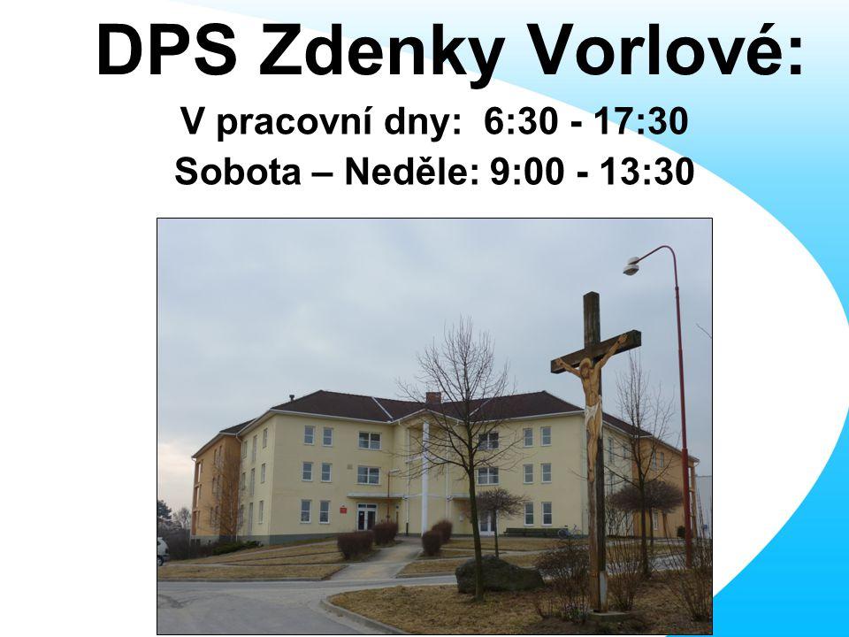V pracovní dny: 6:30 - 17:30 Sobota – Neděle: 9:00 - 13:30 DPS Zdenky Vorlové: