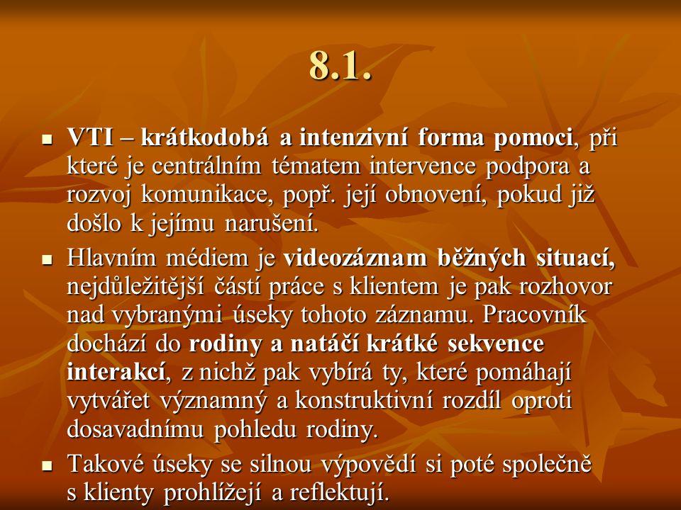 8.1. VTI – krátkodobá a intenzivní forma pomoci, při které je centrálním tématem intervence podpora a rozvoj komunikace, popř. její obnovení, pokud ji