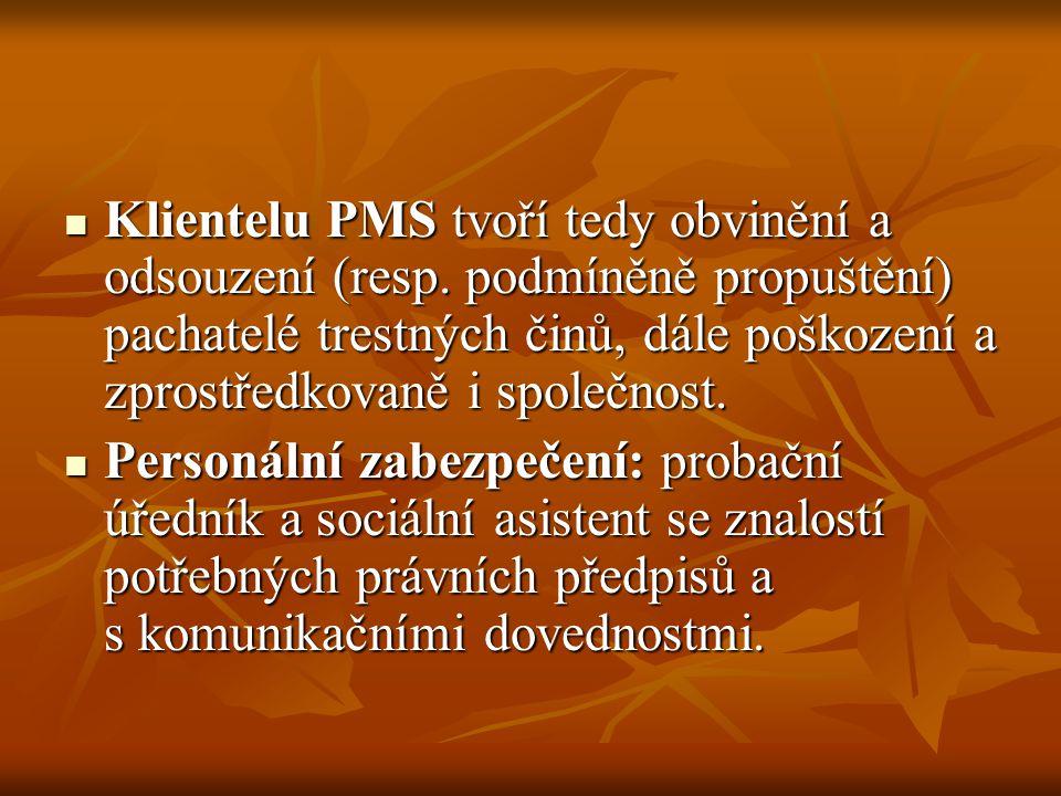Klientelu PMS tvoří tedy obvinění a odsouzení (resp.
