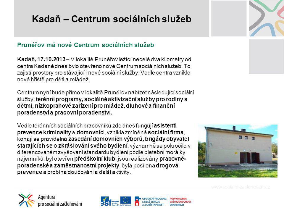 Prunéřov má nové Centrum sociálních služeb Kadaň, 17.10.2013 – V lokalitě Prunéřov ležící necelé dva kilometry od centra Kadaně dnes bylo otevřeno nové Centrum sociálních služeb.