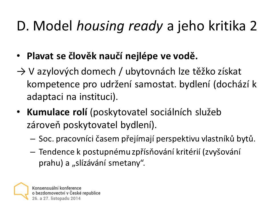D.Model housing ready a jeho kritika 2 Plavat se člověk naučí nejlépe ve vodě.